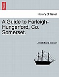 A Guide to Farleigh-Hungerford, Co. Somerset. Second Edition.