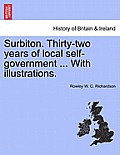 Surbiton. Thirty-Two Years of Local Self-Government ... with Illustrations.