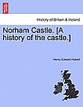 Norham Castle. [A History of the Castle.]