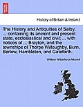 The History and Antiquities of Selby, ... Containing Its Ancient and Present State, Ecclesiastical and Civil; ... with Notices of ... Brayton, and the