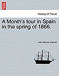 A Month's Tour in Spain in the Spring of 1866.