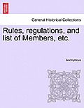 Rules, Regulations, and List of Members, Etc.