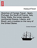 Sketches of Foreign Travel, Spain, Portugal, the South of France, Italy, Sicily, Malta, the Ionian Islands, Continental Greece, Liberia, and Brazil; A