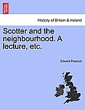 Scotter and the Neighbourhood. a Lecture, Etc.
