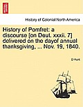 History of Pomfret: A Discourse [On Deut. XXXII. 7] Delivered on the Dayof Annual Thanksgiving, ... Nov. 19, 1840.