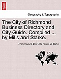 The City of Richmond Business Directory and City Guide. Compiled ... by Mills and Starke.