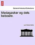 Madagaskar Og Dets Beboere.