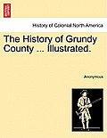 The History of Grundy County ... Illustrated.