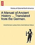 A Manual of Ancient History ... Translated from the German.