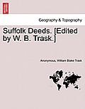 Suffolk Deeds. [Edited by W. B. Trask.]