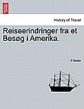 Reiseerindringer Fra Et Bes G I Amerika.