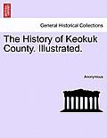 The History of Keokuk County. Illustrated.