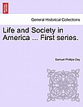 Life and Society in America ... First Series.