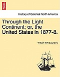 Through the Light Continent; Or, the United States in 1877-8.