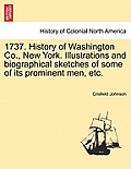1737. History of Washington Co., New York. Illustrations and Biographical Sketches of Some of Its Prominent Men, Etc.