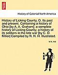 History of Licking County, O. Its Past and Present. Containing a History of Ohio [By A. A. Graham]; A Complete History of Licking County; A History of