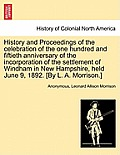History and Proceedings of the Celebration of the One Hundred and Fiftieth Anniversary of the Incorporation of the Settlement of Windham in New Hampsh