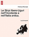 Le Stirpi Ibero-Liguri Nell'occidente E Nell'italia Antica.