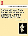 Panoramic View from Bunker Hill Monument. Engraved ... from a Drawing by R. P. M.