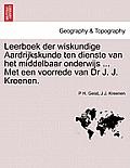 Leerboek Der Wiskundige Aardrijkskunde Ten Dienste Van Het Middelbaar Onderwijs ... Met Een Voorrede Van Dr J. J. Kreenen.