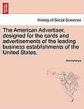 The American Advertiser, Designed for the Cards and Advertisements of the Leading Business Establishments of the United States.