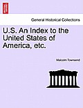 U.S. an Index to the United States of America, Etc.