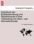Handbuch Der Erdbeschreibung Und Staatenkunde in Ihrer Verbindung Mit Natur- Und Menschenkunde Bweiter Theil.