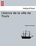 Histoire de La Ville de Tours