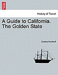 A Guide to California. the Golden State