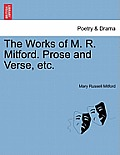 The Works of M. R. Mitford. Prose and Verse, Etc.