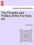 The Peoples and Politics of the Far East, Etc.
