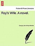 Roy's Wife. a Novel.