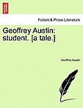 Geoffrey Austin: Student. [A Tale.]
