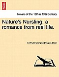 Nature's Nursling: A Romance from Real Life.