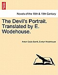The Devil's Portrait. Translated by E. Wodehouse.