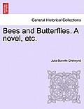 Bees and Butterflies. a Novel, Etc.