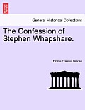 The Confession of Stephen Whapshare.