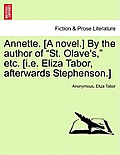 Annette. [A Novel.] by the Author of St. Olave's, Etc. [I.E. Eliza Tabor, Afterwards Stephenson.]