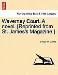 Waverney Court. a Novel. [Reprinted from St. James's Magazine.]