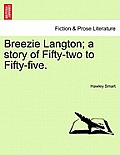 Breezie Langton; A Story of Fifty-Two to Fifty-Five.