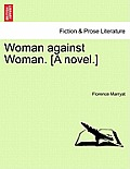Woman Against Woman. [A Novel.]