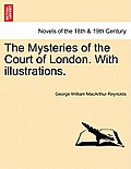 The Mysteries of the Court of London. with Illustrations. Vol. V. Vol. I, Third Series.