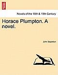 Horace Plumpton. a Novel.