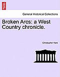 Broken Arcs: A West Country Chronicle.