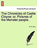 The Chronicles of Castle Cloyne; Or, Pictures of the Munster People.