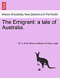 The Emigrant: A Tale of Australia.