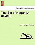 The Sin of Hagar. [A Novel.]
