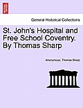 St. John's Hospital and Free School Coventry. by Thomas Sharp