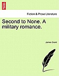 Second to None. a Military Romance.