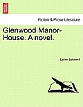 Glenwood Manor-House. a Novel.